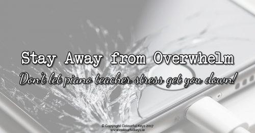 How to avoid feeling overwhelmed as a piano teacher