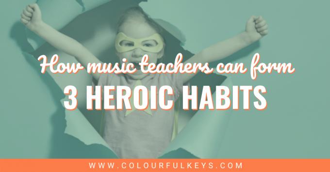 3 Heroic Habits for Music Teachers facebook 2