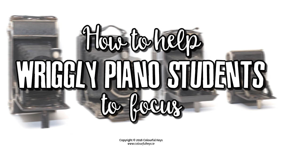 Help wriggly piano students focus